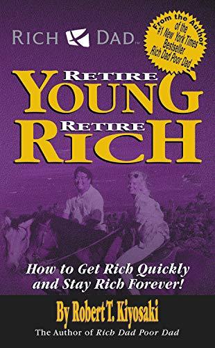 9780446617437: Rich Dad's Retire Yong Retire Rich