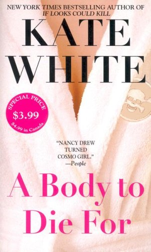 A Body to Die For: White, Kate