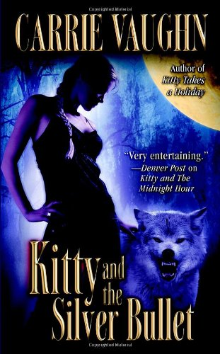 Kitty and the Silver Bullet (Kitty Norville) (0446618756) by Carrie Vaughn