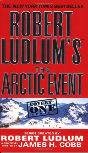 9780446618779: Robert Ludlum's (TM) The Arctic Event (Covert-One series)