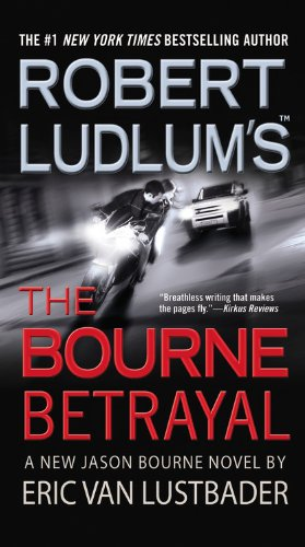 9780446618809: Robert Ludlum's the Bourne Betrayal