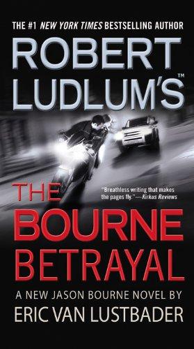 9780446618809: Robert Ludlum's (TM) The Bourne Betrayal (Jason Bourne series)