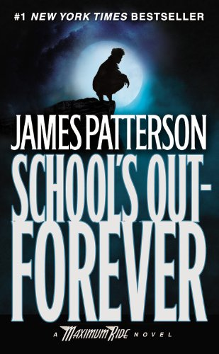 9780446618892: School's Out - Forever: A Maximum Ride Novel (Book 2)