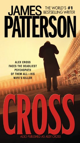 Cross: Also published as ALEX CROSS: Patterson, James