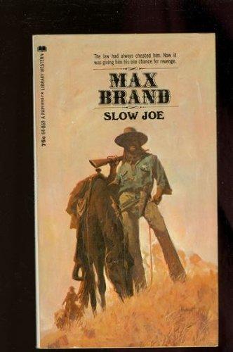 Slow Joe: Max Brand