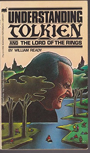 Understanding Tolkien and The Lord of the Rings: Ready, William Bernard
