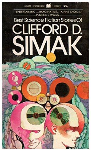 BEST SCIENCE FICTION STORIES OF CLIFFORD D. SIMAK: Clifford D. Simak