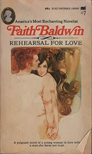 9780446658522: Rehearsal For Love (Faith Baldwin #7)
