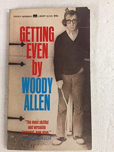 Getting Even: What the: Woody Allen