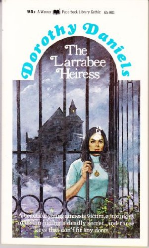 The Larrabee Heiress (A Warner Gothic Novel)