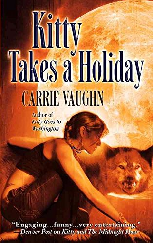 Kitty Takes a Holiday (Kitty Norville): Vaughn, Carrie