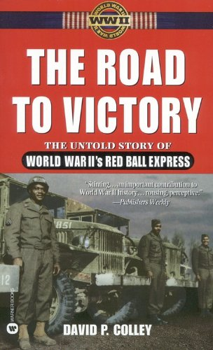9780446667685: The Road to Victory: The Untold Story of World War II's Red Ball Express