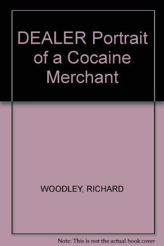 9780446668972: Dealer: Portrait of a Cocaine Merchant
