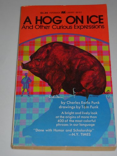 9780446669115: A Hog on Ice: And Other Curious Expressions