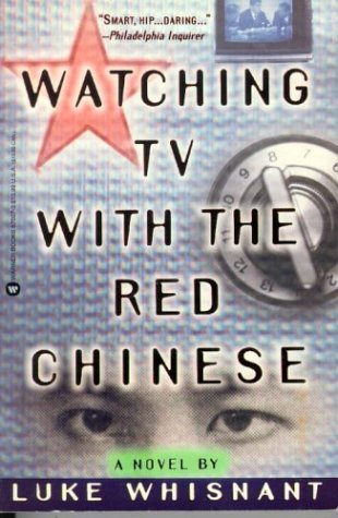 9780446670074: Watching Tv With the Red Chinese