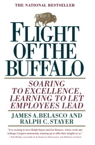 Flight of the Buffalo: Soaring to Excellence,: Belasco, James A.;