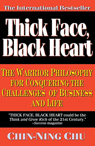 9780446670203: Thick Face, Black Heart: The Warrior Philosophy for Conquering the Challenges of Business and Life