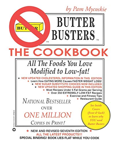 Butter Busters, the Cookbook: All the Foods You Love Modified to Low-Fat!: Mycoskie, Pam