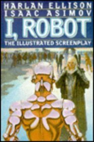 I, Robot: The Illustrated Screenplay: Asimov, Isaac, Ellison,
