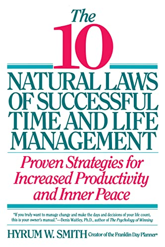 9780446670647: The 10 Natural Laws of Successful Time and Life Management: Proven Strategies for Increased Productivity and Inner Peace