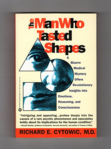 9780446670685: Man Who Tasted Shapes: A Bizarre Med. Mystery Offers Rev. Insight Into Emotions &