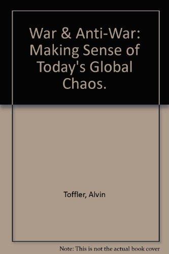 9780446670838: War & Anti-War: Making Sense of Today's Global Chaos.