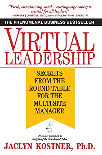 9780446670876: Virtual Leadership: Secrets from the Round Table for the Multi-Site Manager