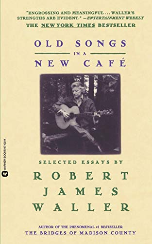 Old Songs in a New Cafe Selected Essays