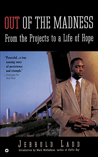 9780446671057: Out of the Madness: From the Projects to a Life of Hope