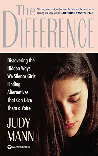 9780446671187: The Difference: Discovering the Hidden Ways We Silence Girls - Finding Alternatives That Can Give Them a Voice