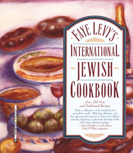 Faye Levy's International Jewish Cookbook (0446671266) by Levy, Faye