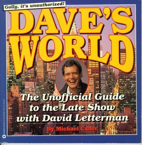 Dave's World: The Unofficial Guide to the Late Show With David Letterman: Cader, Michael