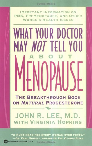 9780446671446: What Your Doctor May Not Tell You About(TM): Menopause: The Breakthrough Book on Natural Progesterone