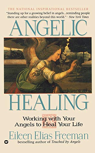 9780446671460: Angelic Healing: Working with Your Angel to Heal Your Life