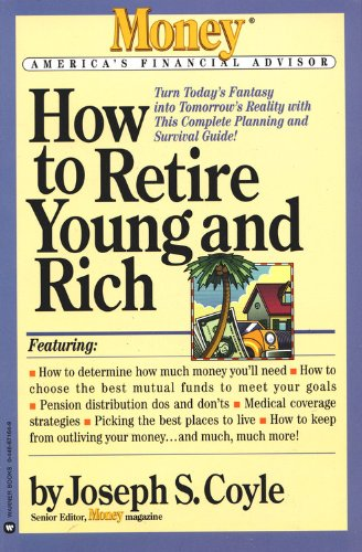 9780446671644: How to Retire Young and Rich (Money's America's Financial Advisor Series)