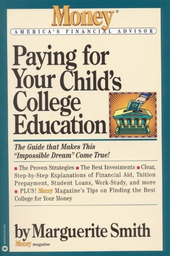 Paying for Your Childs College Education: The Guide That Makes This Impossible Dream Come True (Money America's Financial Advisor) (0446671657) by Walter Updegrave; Michael Sivy; Money Magazine; Eric Schurenberg; Joseph S Coyle; Marguerite Smith; Mark Levine