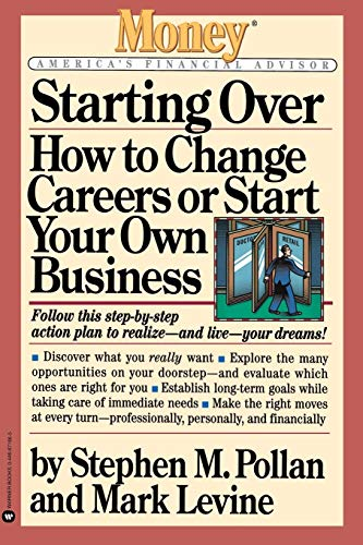 9780446671668: Starting Over: How to Change Your Career or Start Your Own Business (Money: America's Financial Advisor)