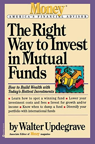 9780446671675: The Right Way to Invest in Mutual Funds (Money America's Financial Advisor)