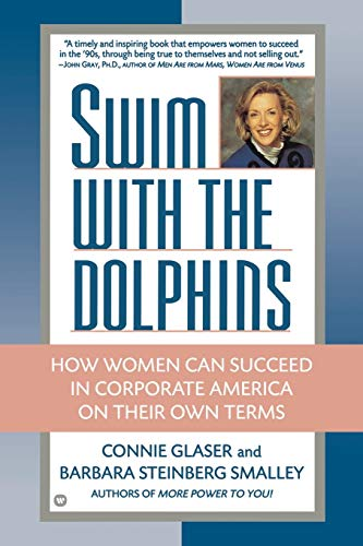 9780446671842: Swim with the Dolphins: How Women Can Succeed in Corporate America on Their Own Terms