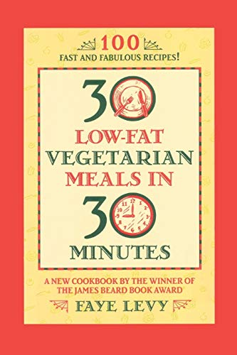 30 Low-Fat Vegetarian Meals in 30 Minutes: Faye Levy