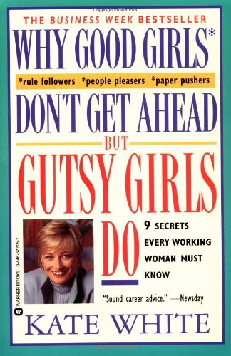9780446672153: Why Good Girls Don't Get ahead but Gutsy Girls Do