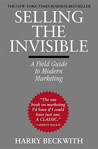 9780446672313: Selling The Invisible: A Field Guide to Modern Marketing