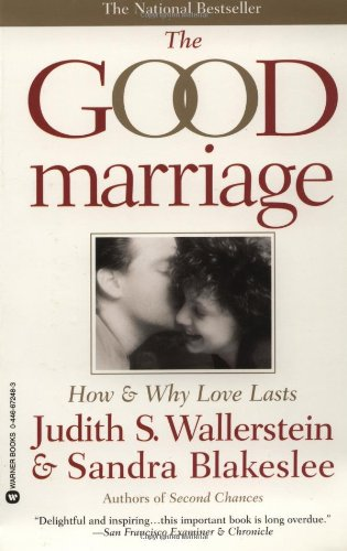 9780446672481: The Good Marriage: How and Why Love Lasts