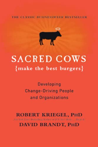 9780446672603: Sacred Cows Make the Best Burgers: Developing Change-Driving People and Organizations