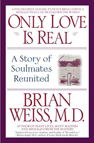9780446672658: Only Love Is Real: A Story of Soulmates Reunited