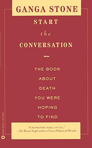 9780446672801: Start the Conversation: The Book About Death You Were Hoping to Find