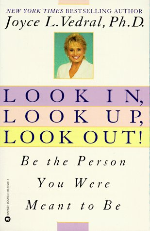 9780446672870: Look In, Look Up, Look Out!: Be the Person You Were Meant to Be