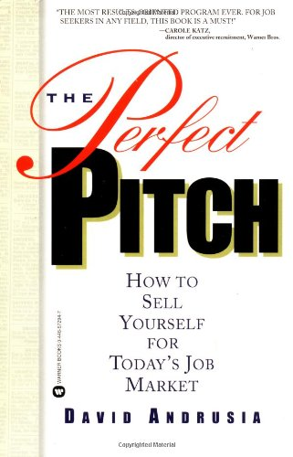 9780446672948: The Perfect Pitch: How to Sell Yourself for Todays Job Market