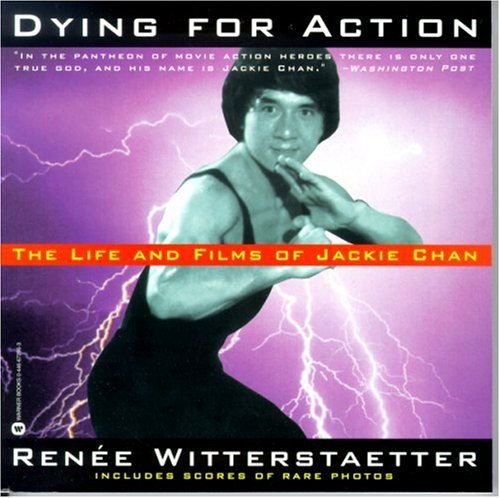 9780446672962: Dying for Action: The Life and Films of Jackie Chan