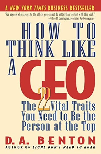 9780446673075: How to Think Like a CEO: The 22 Vital Traits You Need to Be the Person at the Top: The 22 Vital Traits You Need to Be the Top Person